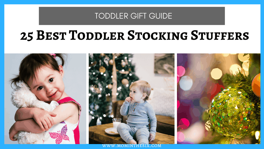 The 25 Best Toddler Stocking Stuffers: 2019 Ultimate Guide