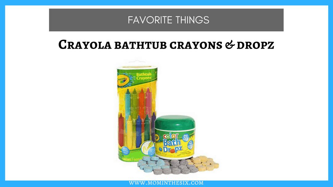 Favorite Things – Crayola Bathtub Crayons and Bath Dropz