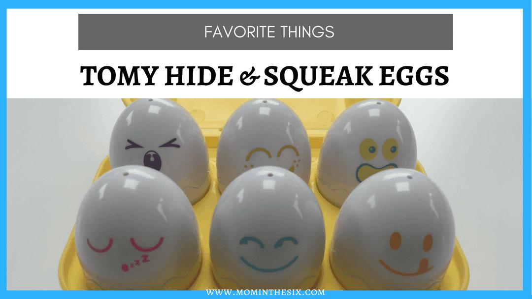Favorite Things – Tomy Hide & Squeak Eggs