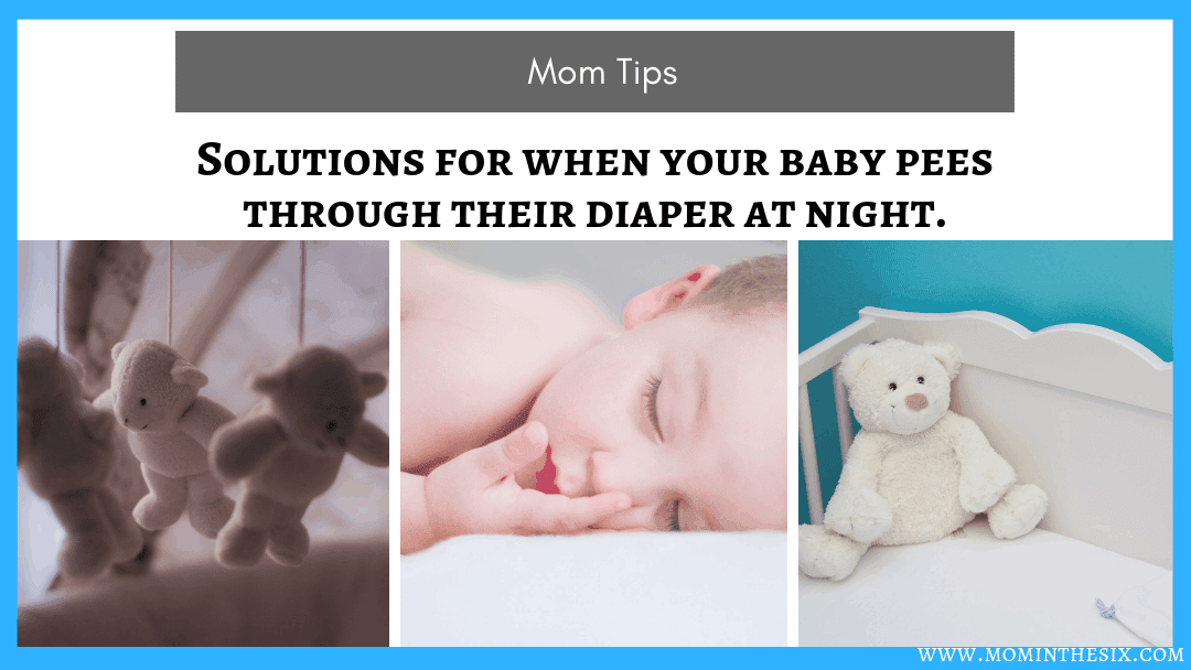 10 Solutions When Your Baby Pees Through Their Diaper at Night