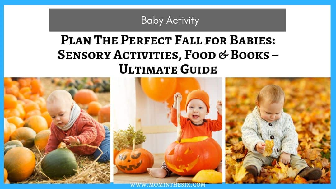 Everything Fall for Babies: Sensory Activities, Crafts, Clothes and More – Ultimate Guide
