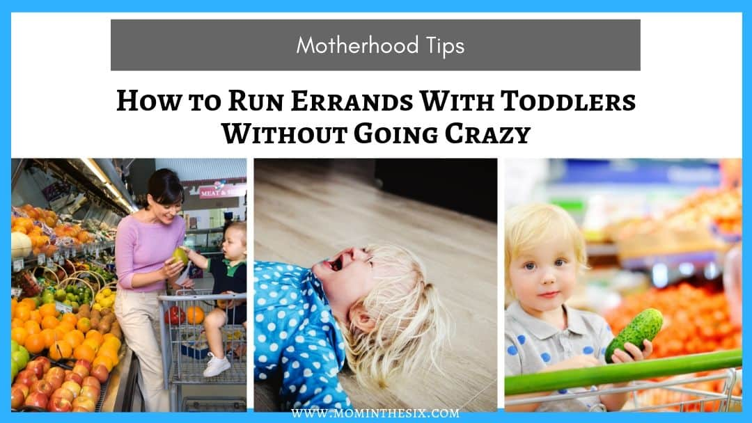 How to Run Errands With Toddlers Without Going Crazy