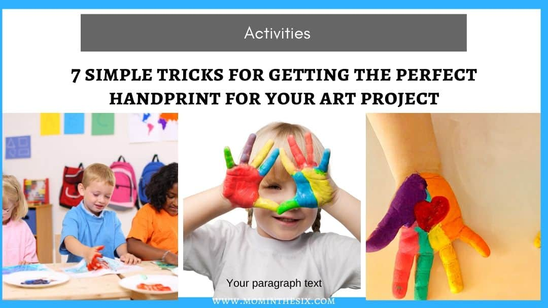 7 Simple Tricks to Getting Perfect Handprint Art