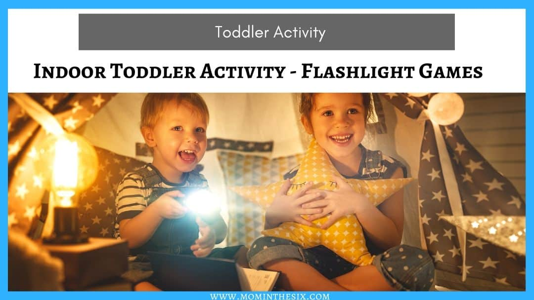 Indoor Toddler Activity – Flashlights Games for Winter or Rainy Days