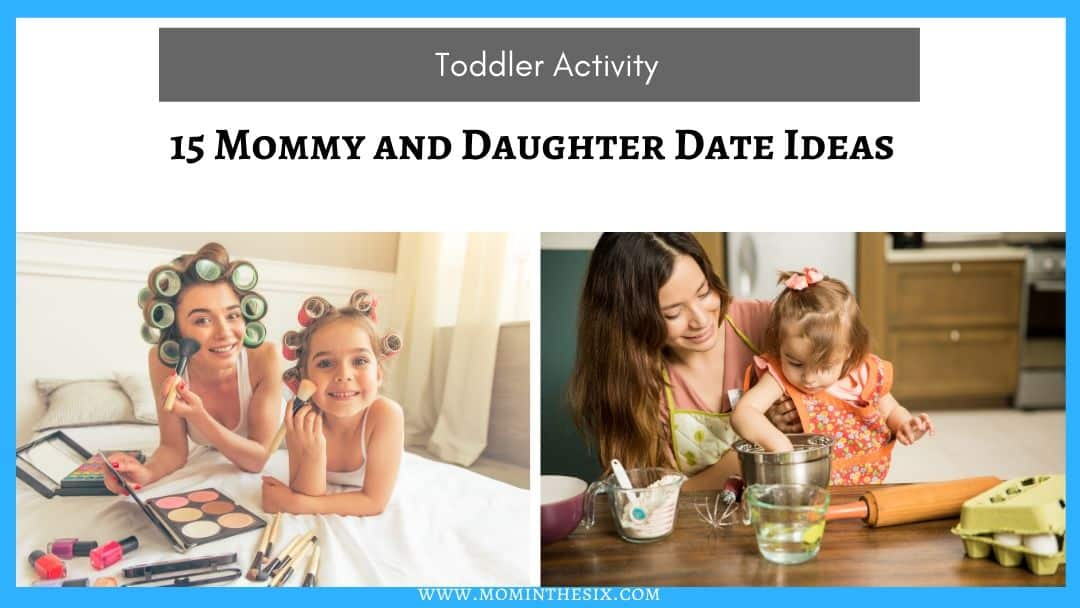 15 Mommy & Daughter Date Ideas With Your Toddler