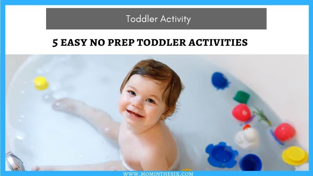 5 Easy No Prep Toddler Activities To Do At Home
