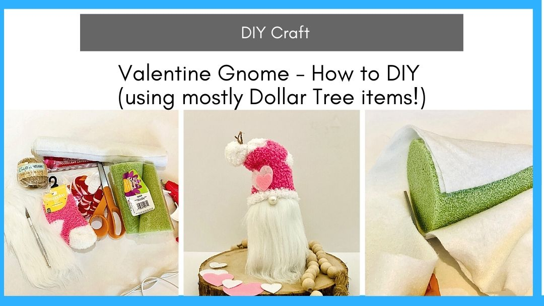 Valentine Gnome – How to DIY (using mostly Dollar Tree items!)