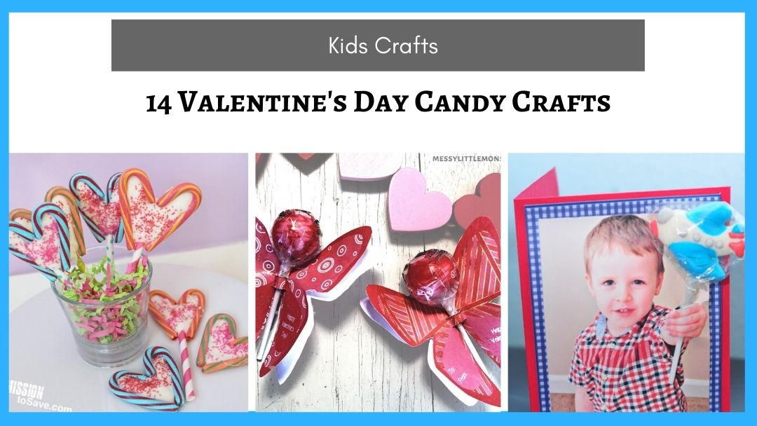 14 Valentine's Day Candy Crafts