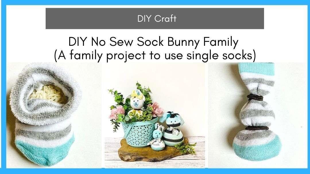 DIY No Sew Sock Bunny Family (A family project to use single socks)