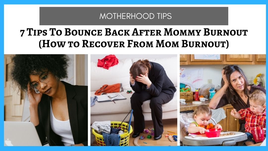 mom burnout is real here are tips to over come the stress