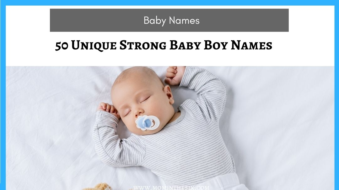 50+ Unique Strong Boy Names (Masculine Names For Your Warrior Baby Boy)